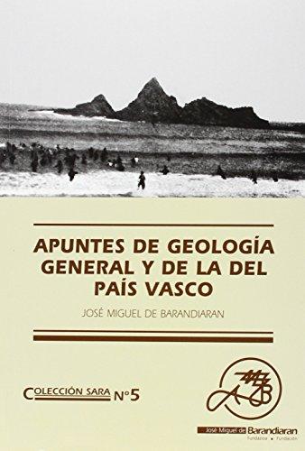 Apuntes De Geologia General Y De La Del Pais Vasco (Sara) por Jose Miguel De Barandiaran