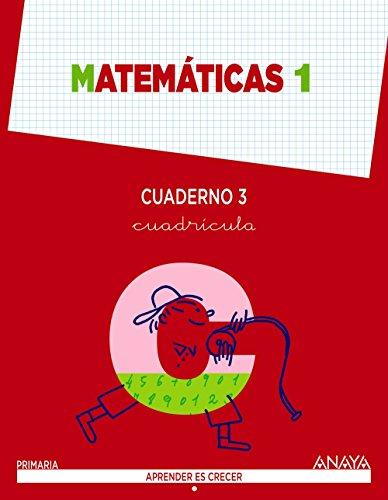 Matemáticas 1. Cuaderno 3 (Aprender es crecer) - 9788467864489 por Anaya Educación