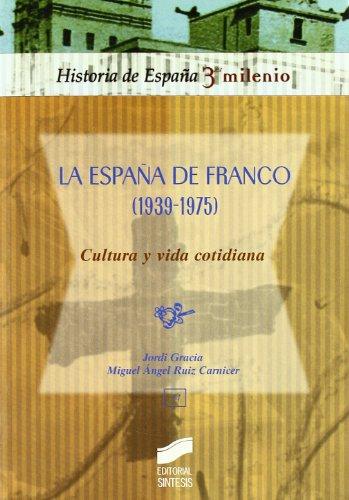 La España de Franco (1939-1975), cultura y vida cotidiana (Historia de España, 3er milenio) por Jordi Gracia