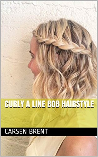 Curly A Line Bob Hairstyle Ebook Carsen Brent Amazon In Kindle Store