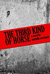 The Third Kind of Horse (English Edition)