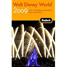 Fodor's Walt Disney World 2009: plus Universal Orlando and SeaWorld: With Universal Orlando and Seaworld (Travel Guide)