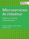 Microservices-Architektur. Patterns in Spring implementieren (shortcuts 179)