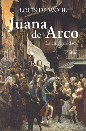 Juana de Arco (Astor) por Louis de Wohl