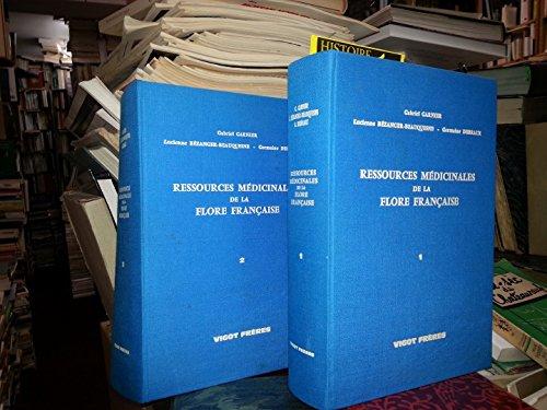 Ressources médicinales de la flore française En deux volumes Vigot Frères 1961
