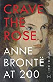 Crave the Rose: Anne Bronte at 200