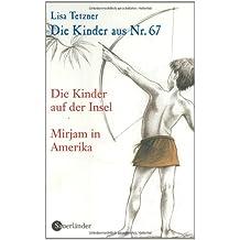 Die Kinder aus Nr. 67, Band 3: Die Kinder auf der Insel / Mirjam in Amerika: BD 3
