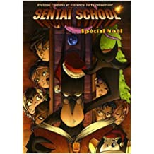 Sentaï School : Spécial Noël de Philippe Cardona,Florence Torta,Collectif ( 26 novembre 2008 )