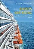 Jenseits der Reling: Mehr Luxusreisen um die Welt Band II - Manuel Theisen, Martin Theisen