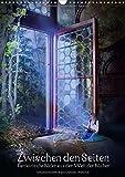 Zwischen den Seiten - Fantastische Bilder aus der Welt der Bücher (Wandkalender 2018 DIN A3 hoch): Eine farbenprächtige Reise in die Fantasie - ... (Monatskalender, 14 Seiten ) (CALVENDO Kunst)