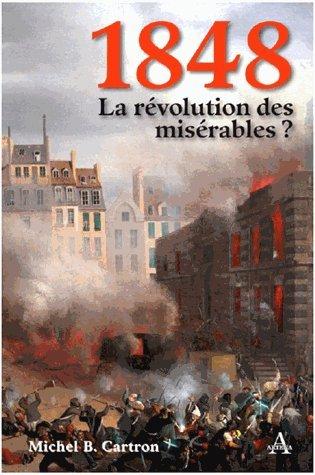 1848, la révolution des misérables ?