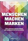 Menschen machen Marken: Erfolgreiche Markenführung und Kundenservice in der Schweiz