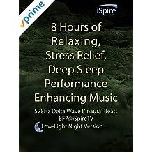 8 Hours of Relaxing, Stress Relief, Deep Sleep Performance Enhancing Music (Low-Light Night Version) - 528Hz Delta Wave Binaural Beats, BF7@iSpireTV [OV]
