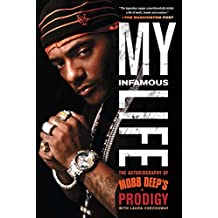 My Infamous Life: The Autobiography of Mobb Deep's Prodigy