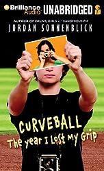 Curveball: The Year I Lost My Grip by Jordan Sonnenblick (2012-03-01)