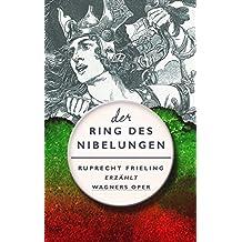 Der Ring des Nibelungen: Ein Opern(ver)führer