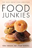 Food Junkies: The Truth About Food Addiction (English Edition)