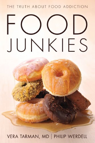 Food Junkies: The Truth About Food Addiction (English Edition) por Vera Tarman