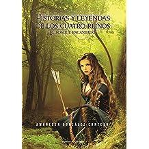 Historias y Leyendas de los Cuatro Reinos. El Bosque Encantado.