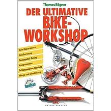 Der ultimative Bike-Workshop: Alle Reparaturen, Kaufberatung, Federgabel-Tuning, Komponenten, Fullsuspension-Wartung, Pflege und Einstellung (Mountainbike)