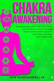CHAKRA AWAKENING: The Step By Step Guide To Open Your Chakras And The Third Eye.  Activate The Pineal Gland To Achieve Greater Awareness  And Increase Mind Power With Kundalini Yoga