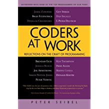 Coders at Work: Reflections on the Craft of Programming by Seibel, Peter (2009) Paperback