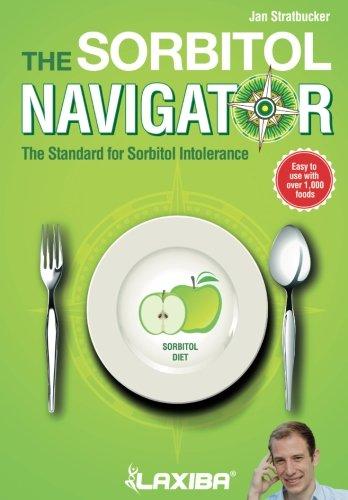Laxiba The Sorbitol Navigator: The Standard for Sorbitol Intolerance (The Nutrition Navigator Books, Band 4)