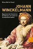 Johann Winckelmann: Begründer der klassischen Archäologie und modernen Kunstwissenschaften