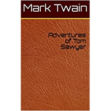 Adventures of Tom Sawyer (English Edition)