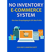 NO INVENTORY E-COMMERCE SYSTEM: One Hour Dropshipping & Gift Idea Profits (English Edition)