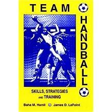 Team Handball: Skills, Strategies and Training by Baha M. Hamil (1994-02-01)