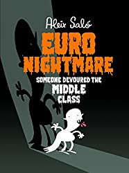 Euronightmare: Someone devoured the middle class (English Edition)