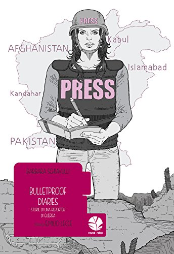 Bulletproof diaries. Storie di una reporter