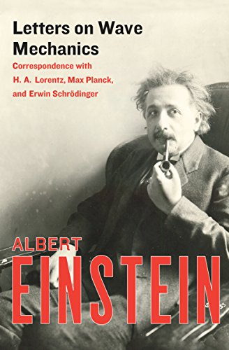Letters on Wave Mechanics: Correspondence with H. A. Lorentz, Max Planck, and Erwin Schrödinger (English Edition) por Albert Einstein