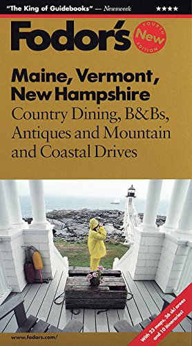 Maine, Vermont, New Hampshire: Country Dining, B&Bs, Antiques, and Mountain and Coastal Drives: With the Best Coastal Drives, Antique Shops and Outlet Shopping (Fodor's)