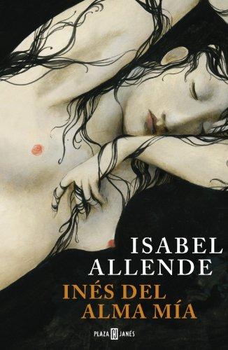 Inés del alma mía por Isabel Allende