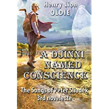 A Djinni named Conscience (The Songs of Peter Sliadek Book 3)