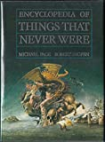The Encyclopedia of Things That Never Were: The Complete Book of Fantasy
