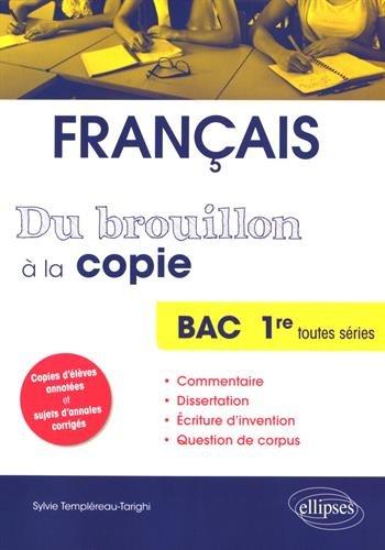 Du Brouillon à la Copie. BAC français Première Toutes Séries