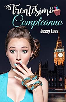 Trentesimo compleanno (Italian Edition) de [Loes, Jossy]