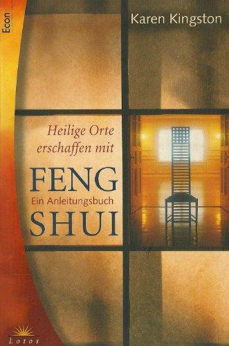 Heilige Orte erschaffen mit Feng Shui. Ein Anleitungsbuch.