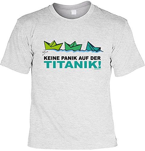 Lustiges Sprüche T-Shirt/Partyshirt : Keine Panik auf der Titanik! - Party Sprüche Shirt by Gali Gr: L -