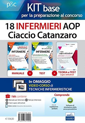 Kit base per la preparazione al concorso 18 infermieri AOP Ciaccio Catanzaro. Con e-book. Con software di simulazione