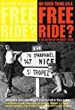 Scarica Libro No Such Thing as a Free Ride A Collection of Hitch Hiking Tales A Collection of Hitcher s Tales by Simon Sykes Compiler i Visit Amazon s Simon Sykes Page search results for this author Simon Sykes Compiler Tom Sykes Compiler 12 May 2005 Paperback (PDF,EPUB,MOBI) Online Italiano Gratis
