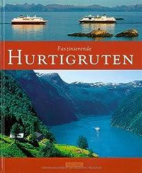 Faszinierende HURTIGRUTEN - Ein Bildband mit über 120 Bildern - FLECHSIG Verlag (Faszination)
