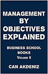Management By Objectives Explained: Business School Books Volume 6 (English Edition)