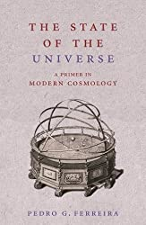 The State of the Universe: A Primer in Modern Cosmology (English Edition)