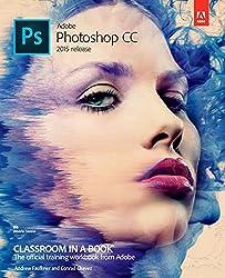 Adobe Photoshop CC Classroom in a Book (2015 release) (Classroom in a Book (Adobe))