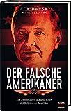 Der falsche Amerikaner: Ein Doppelleben als deutscher KGB-Spion in den USA - Jack Barsky, Cindy Coloma