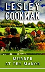 Murder at the Manor (The Libby Serjeant Murder Mysteries) (A Libby Sarjeant Murder Mystery Series) by Lesley Cookman (2011-11-07)